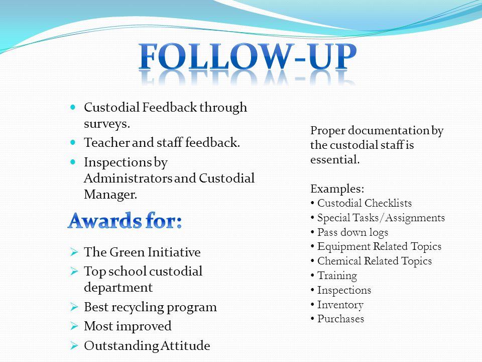 Follow-up Awards for: Custodial Feedback through surveys.