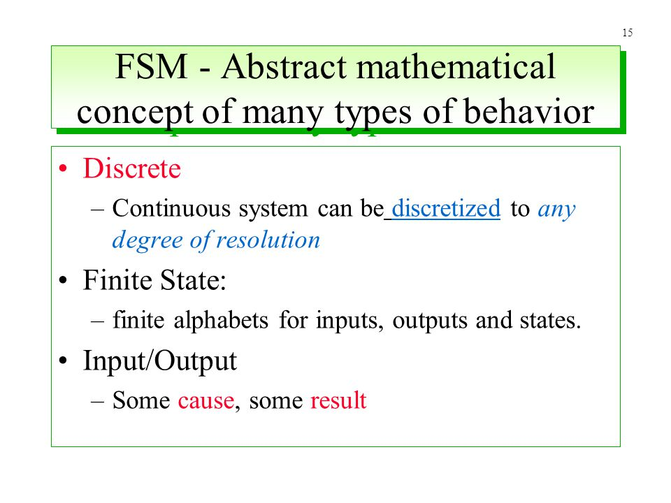 FSM - Abstract mathematical concept of many types of behavior