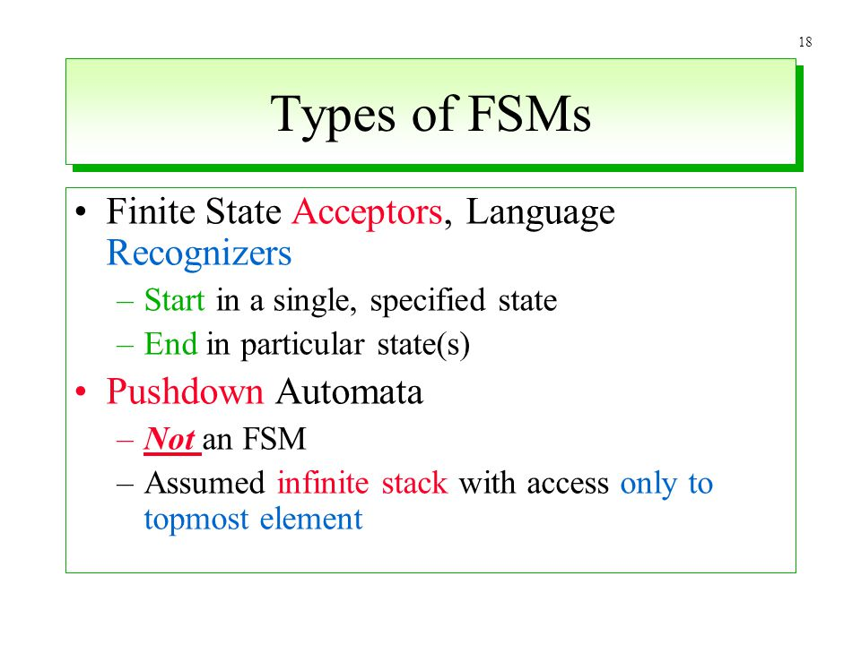Types of FSMs Finite State Acceptors, Language Recognizers