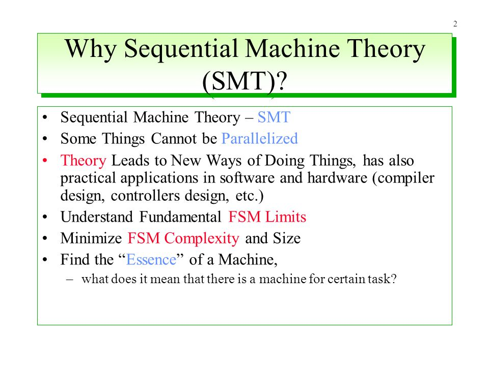 Why Sequential Machine Theory (SMT)