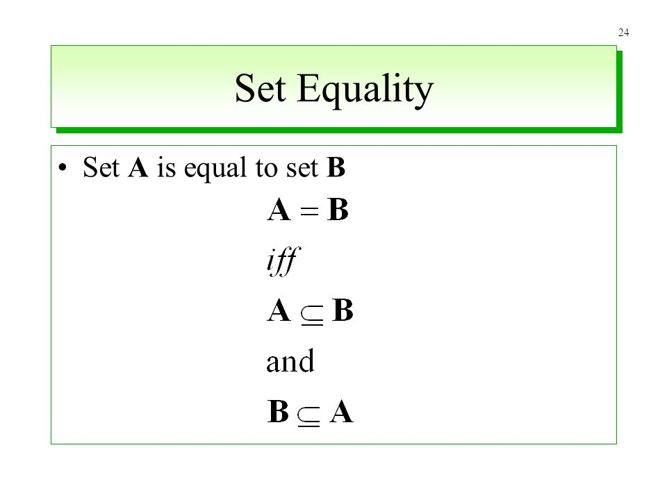 Set Equality Set A is equal to set B