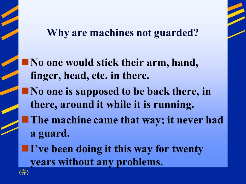 Why are machines not guarded