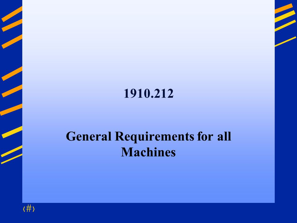 General Requirements for all Machines