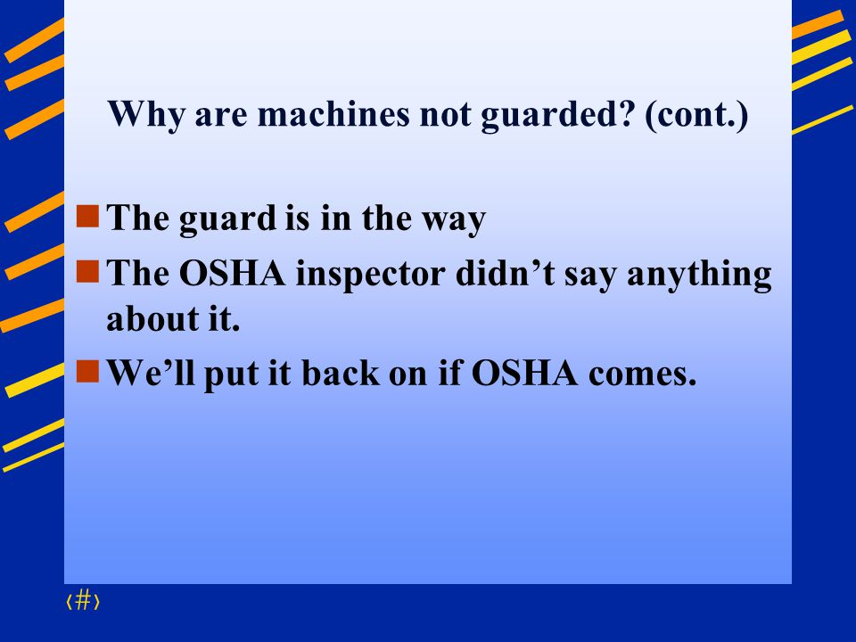 Why are machines not guarded (cont.)
