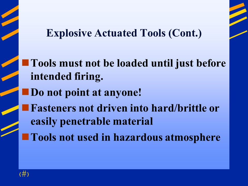 Explosive Actuated Tools (Cont.)