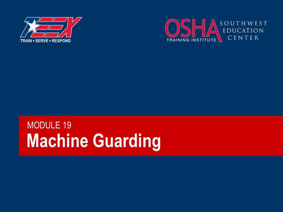 Machine Guarding MODULE 19
