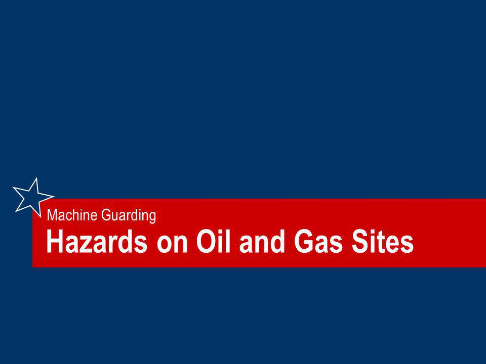 Hazards on Oil and Gas Sites