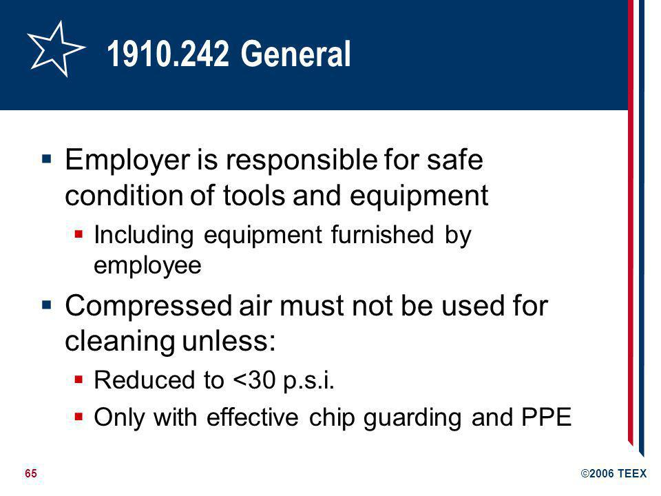 1910.242 General Employer is responsible for safe condition of tools and equipment. Including equipment furnished by employee.