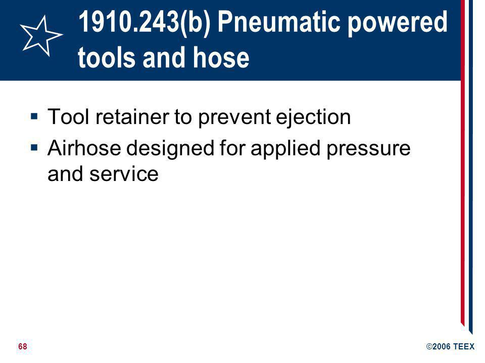 1910.243(b) Pneumatic powered tools and hose