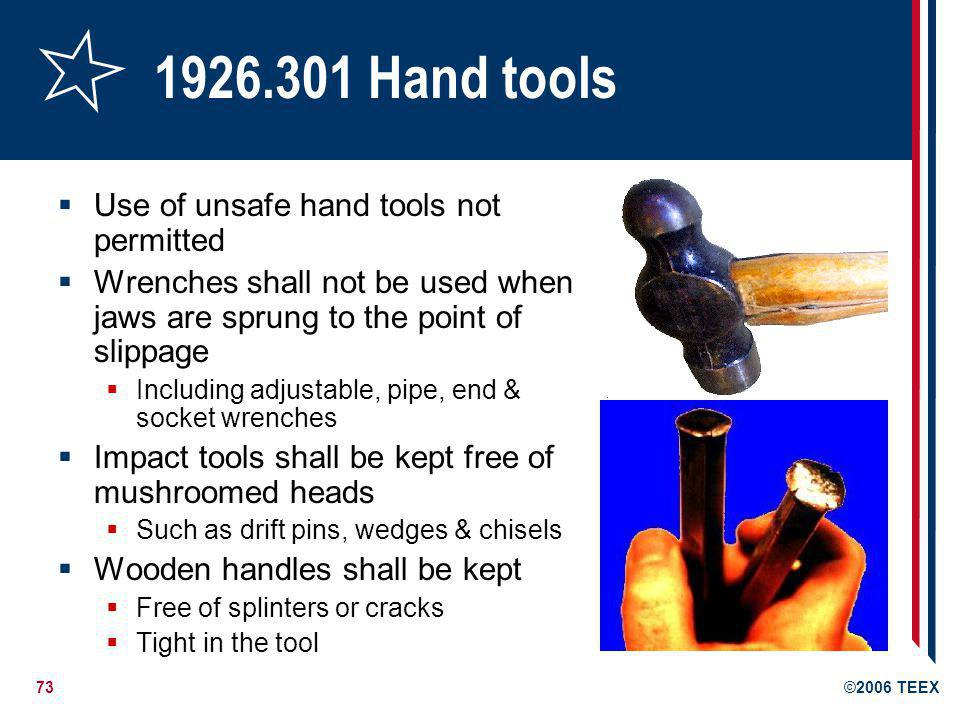 1926.301 Hand tools Use of unsafe hand tools not permitted