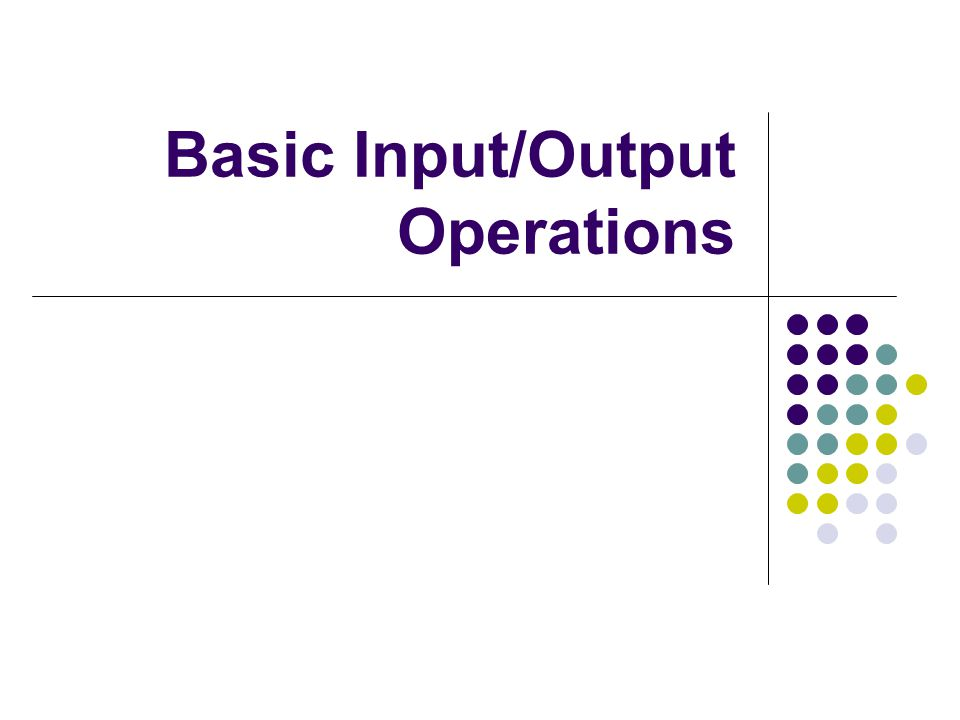 Basic Input/Output Operations