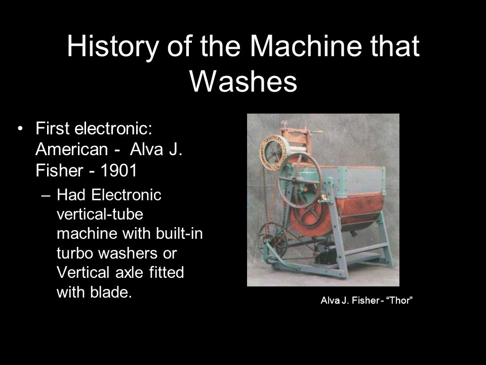 History of the Machine that Washes