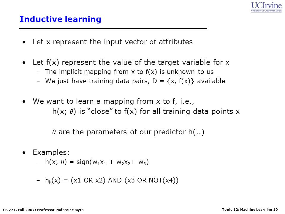 Inductive learning Let x represent the input vector of attributes