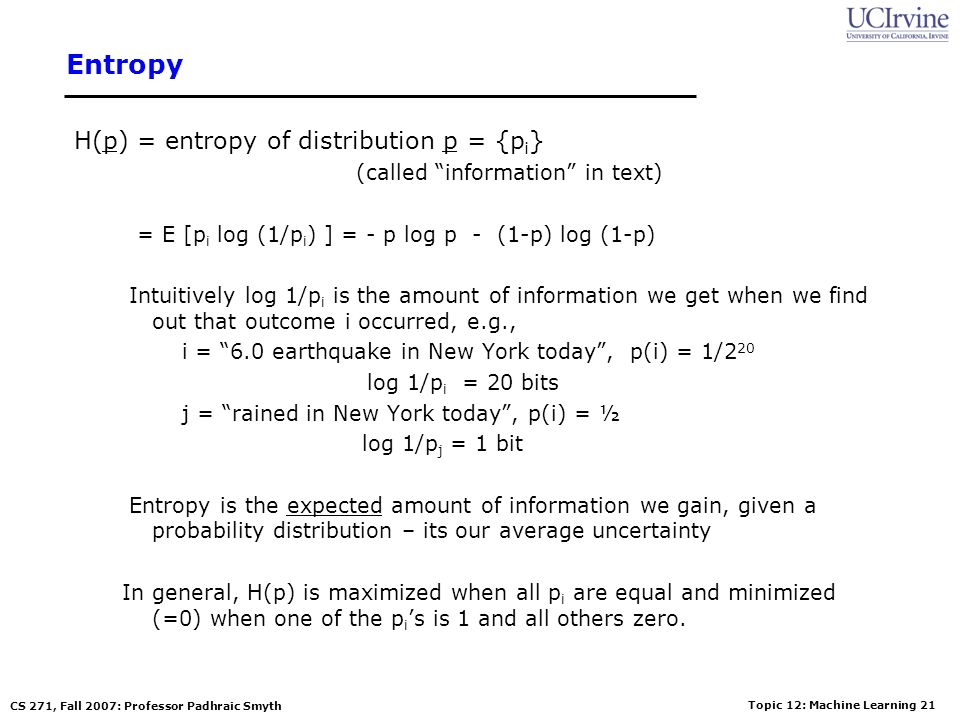 Entropy H(p) = entropy of distribution p = {pi}