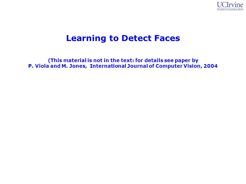 Learning to Detect Faces (This material is not in the text: for details see paper by P.