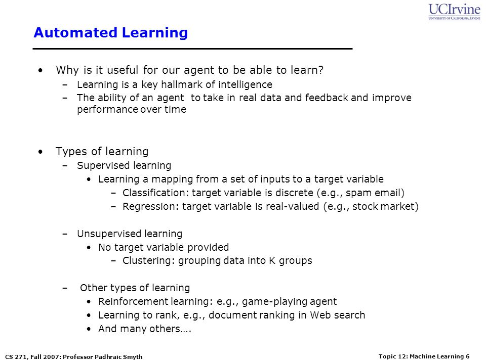 Automated Learning Why is it useful for our agent to be able to learn