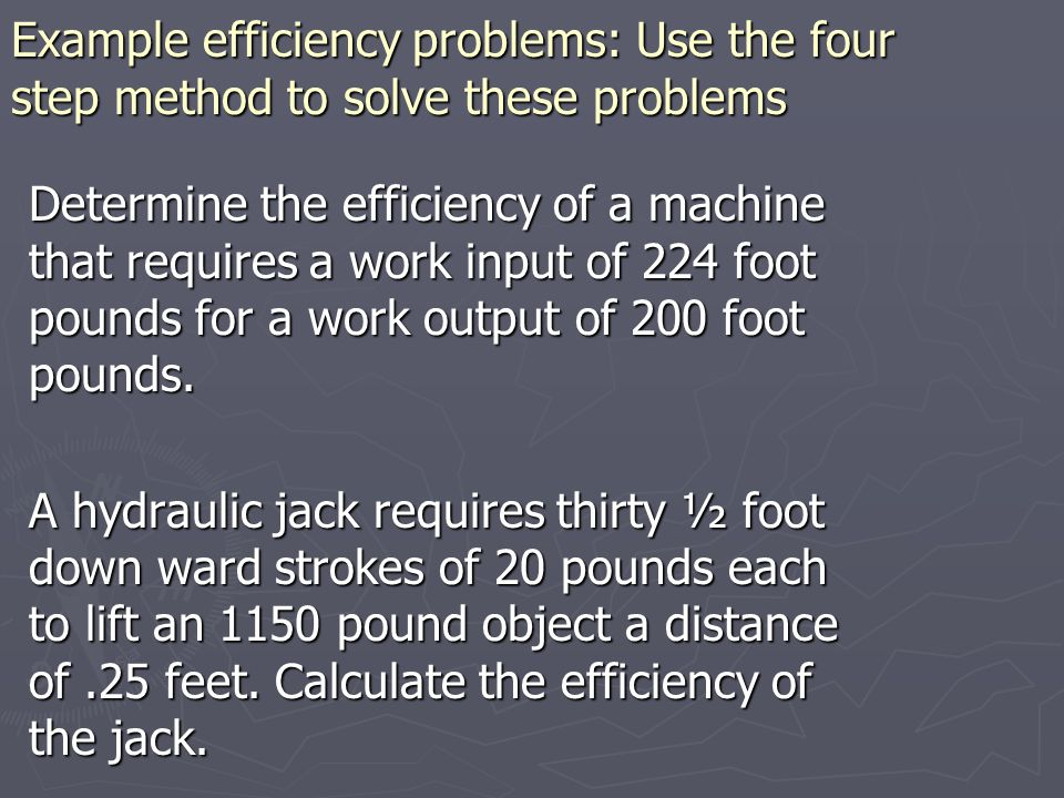 Example efficiency problems: Use the four step method to solve these problems