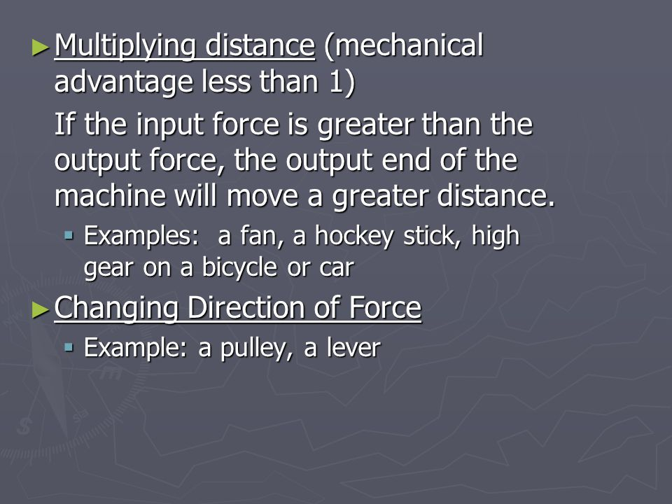 Multiplying distance (mechanical advantage less than 1)