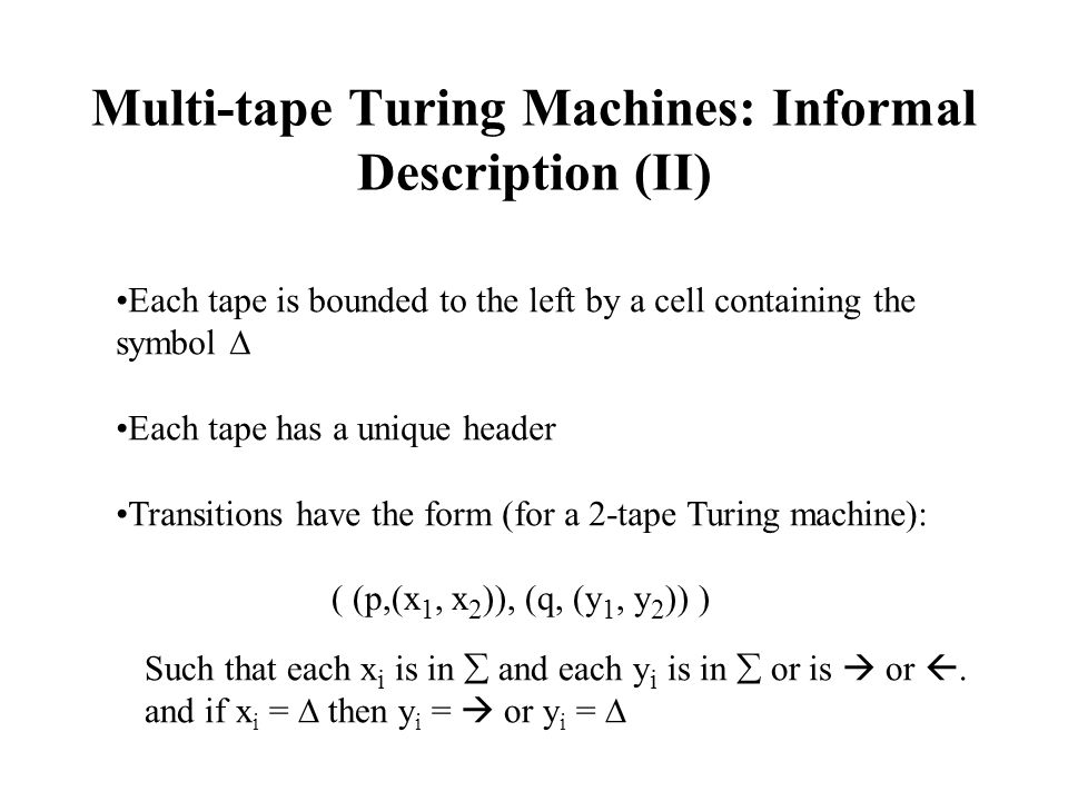 Multi-tape Turing Machines: Informal Description (II)