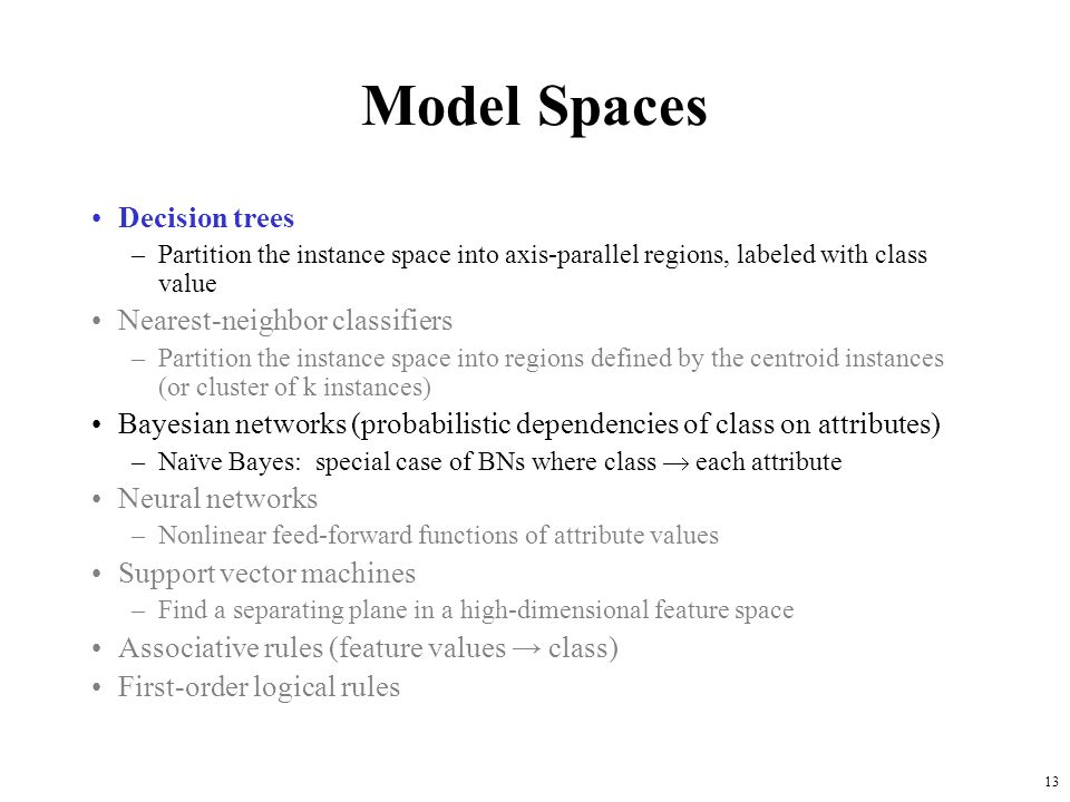 Model Spaces Decision trees Nearest-neighbor classifiers