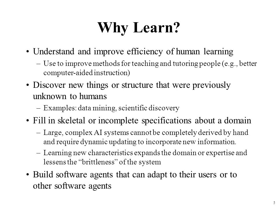 Why Learn Understand and improve efficiency of human learning