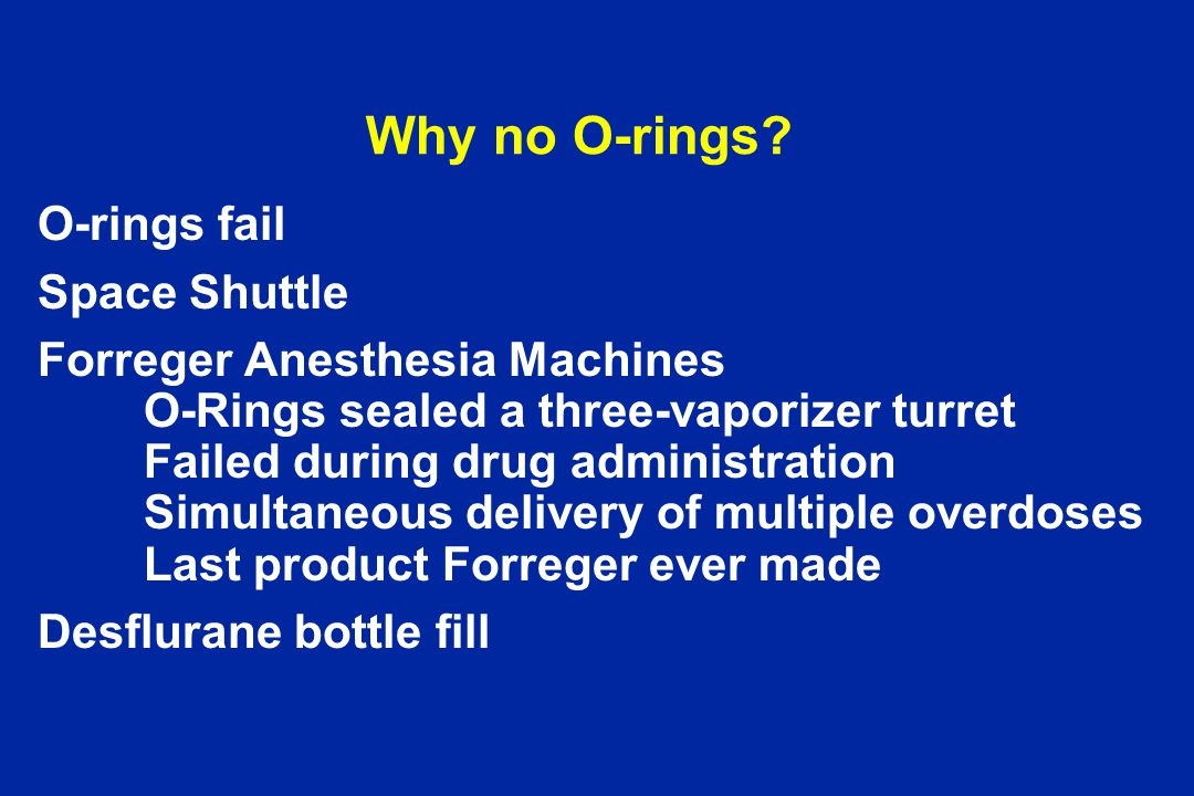 Why no O-rings O-rings fail Space Shuttle