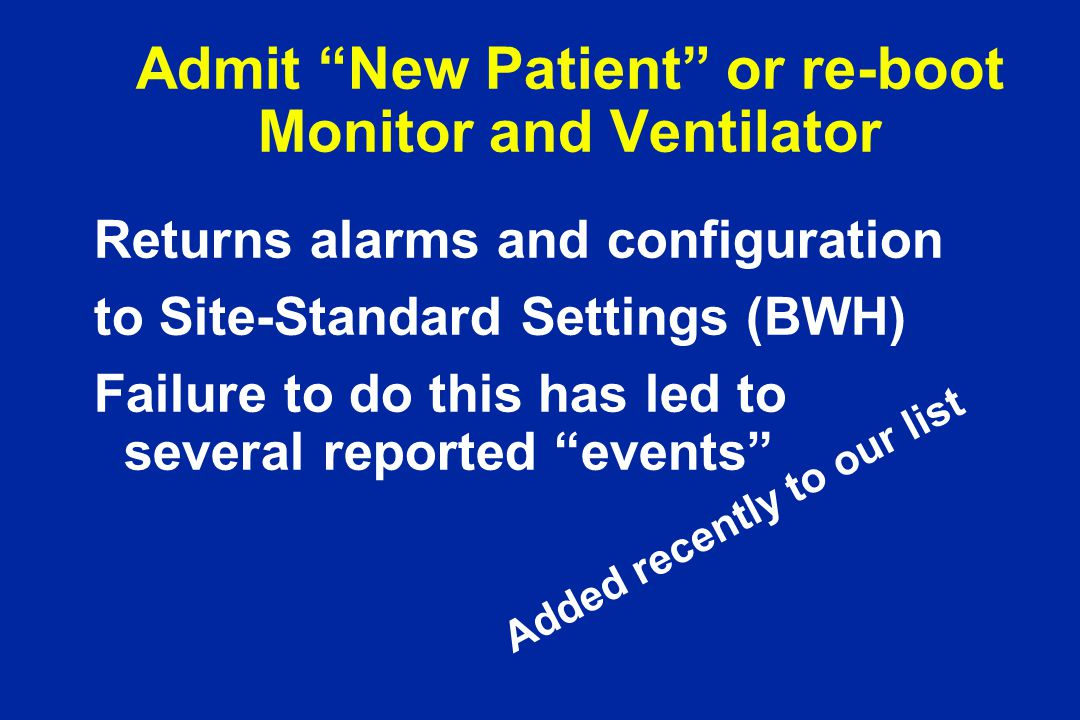 Admit New Patient or re-boot Monitor and Ventilator