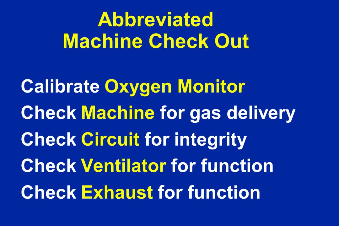 Abbreviated Machine Check Out