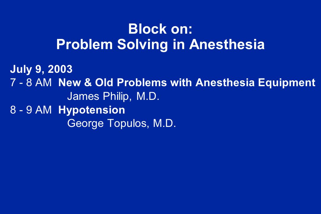 Block on: Problem Solving in Anesthesia