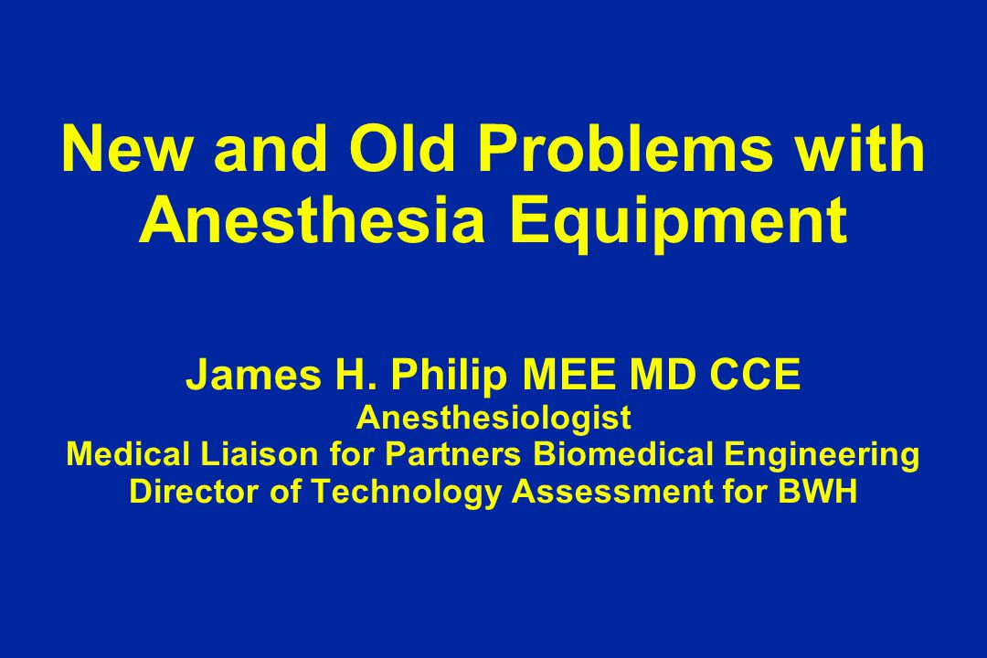 New and Old Problems with Anesthesia Equipment James H