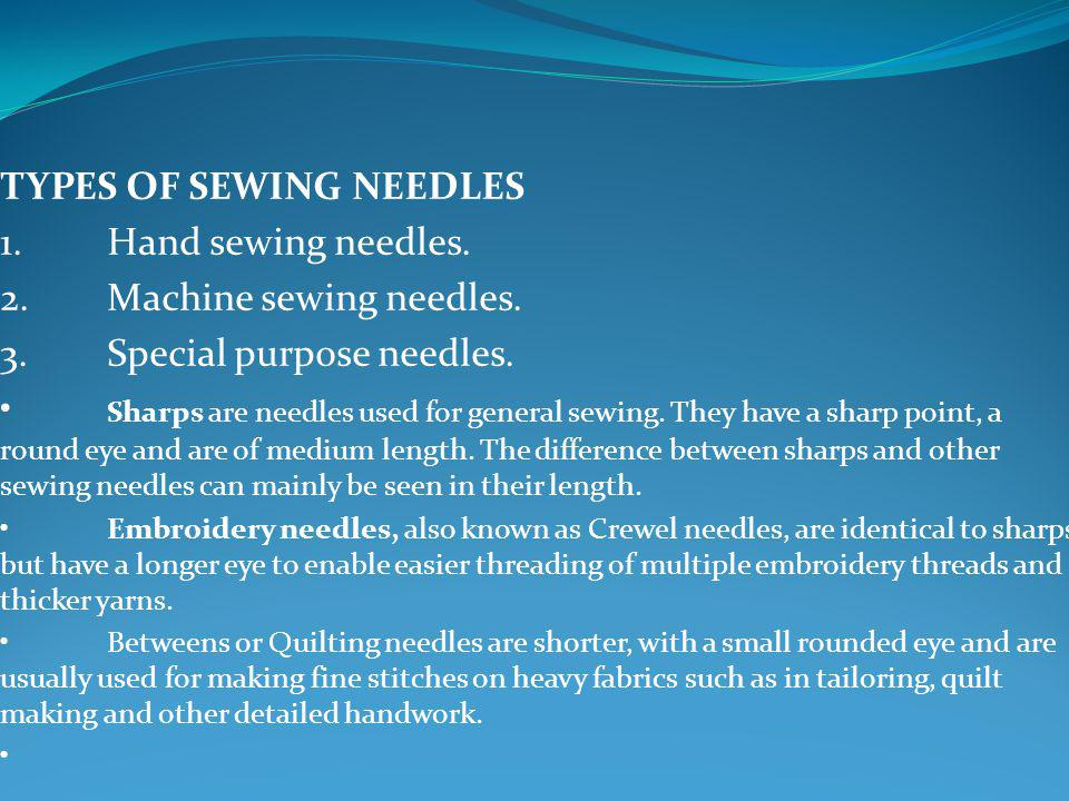 TYPES OF SEWING NEEDLES 1. Hand sewing needles.