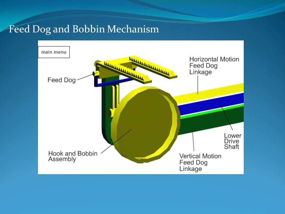 Feed Dog and Bobbin Mechanism