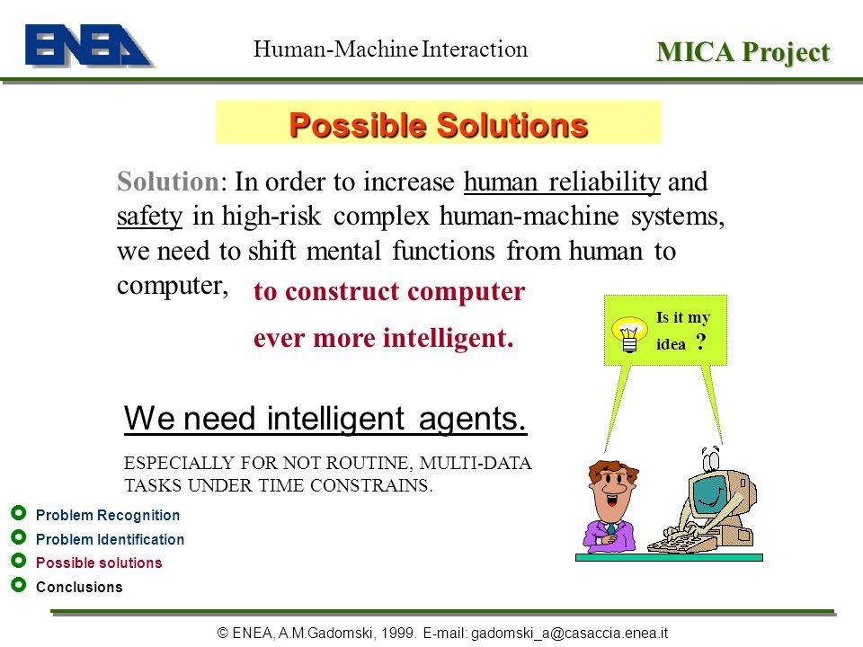 We need intelligent agents.