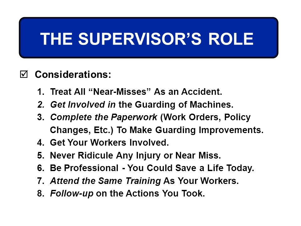 THE SUPERVISOR'S ROLE Considerations:
