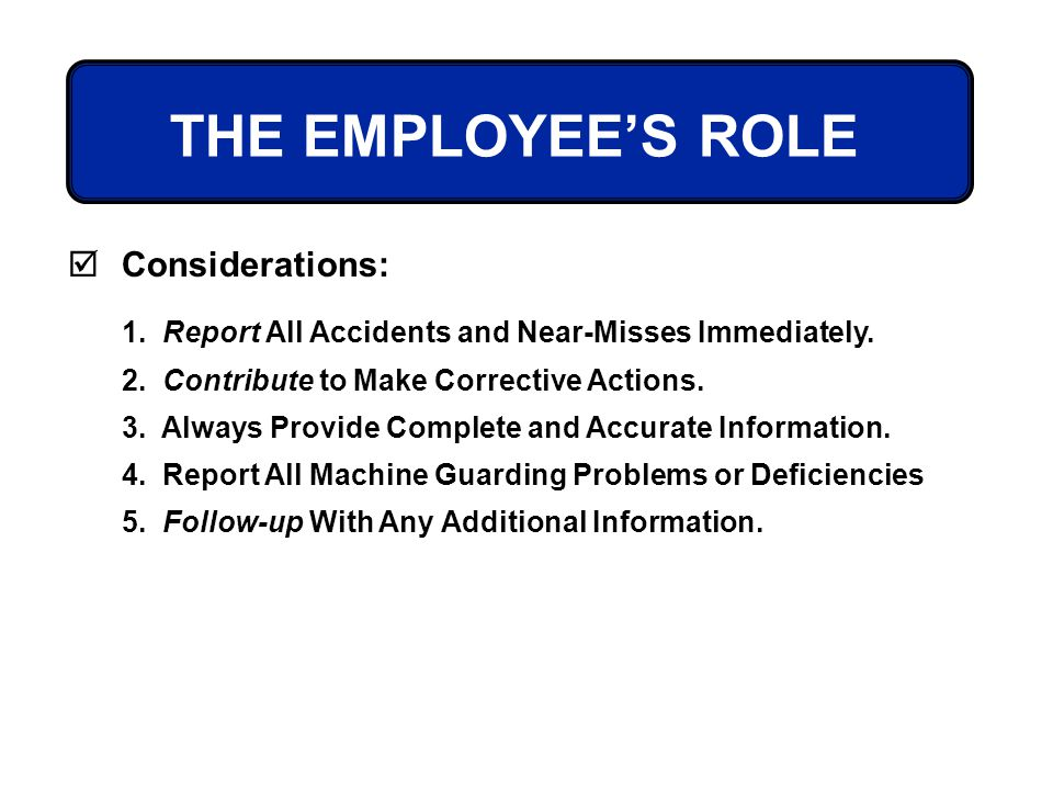 THE EMPLOYEE'S ROLE Considerations: