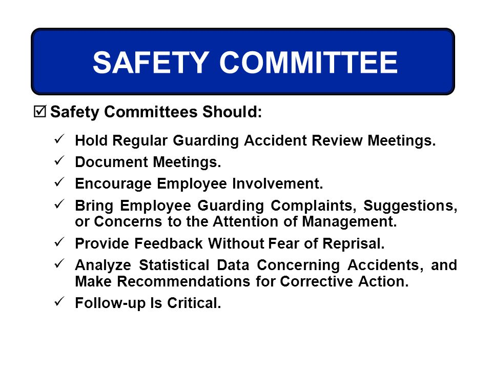 SAFETY COMMITTEE Safety Committees Should: