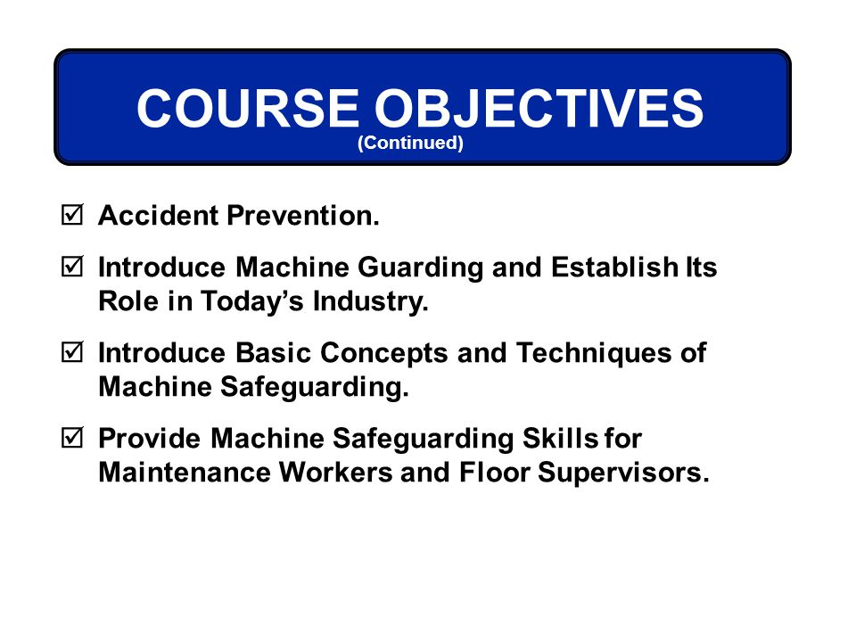 COURSE OBJECTIVES Accident Prevention.