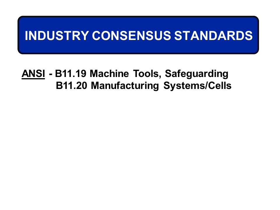INDUSTRY CONSENSUS STANDARDS