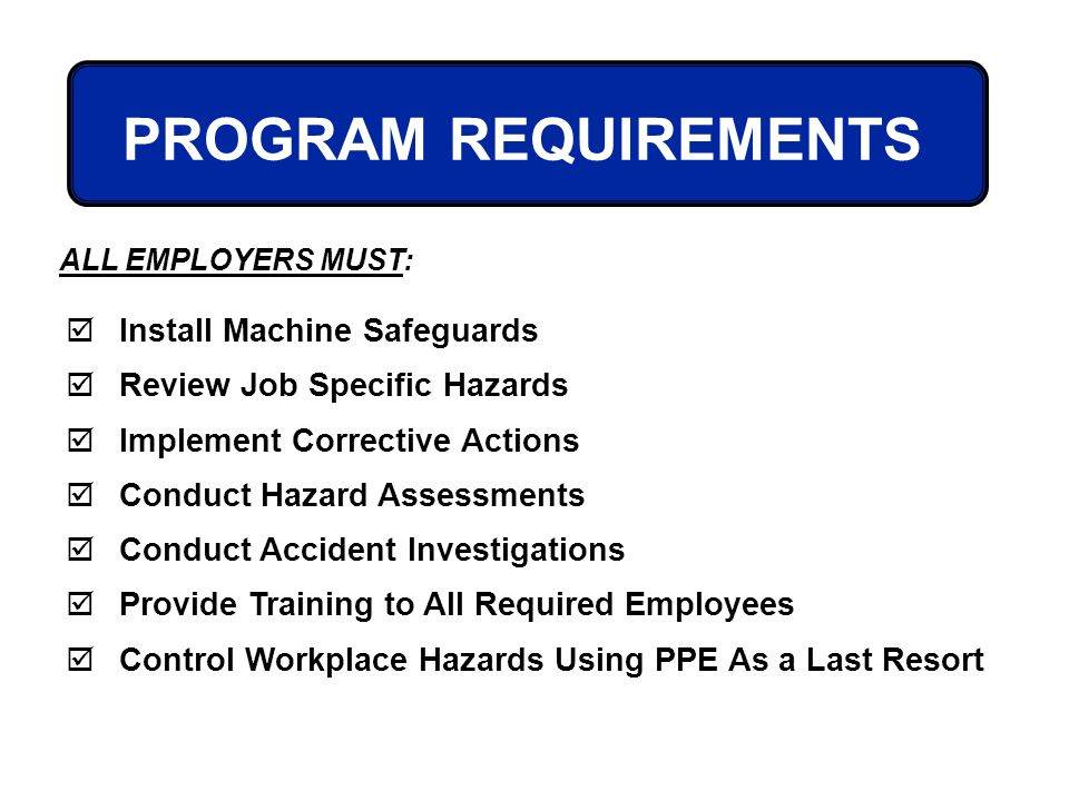 PROGRAM REQUIREMENTS Install Machine Safeguards