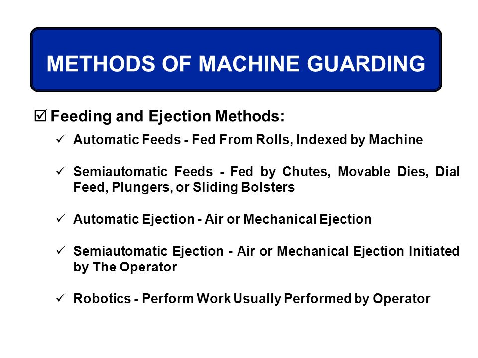METHODS OF MACHINE GUARDING