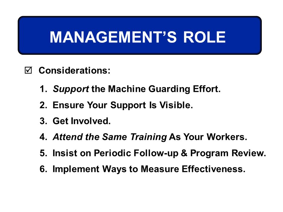 MANAGEMENT'S ROLE Considerations: