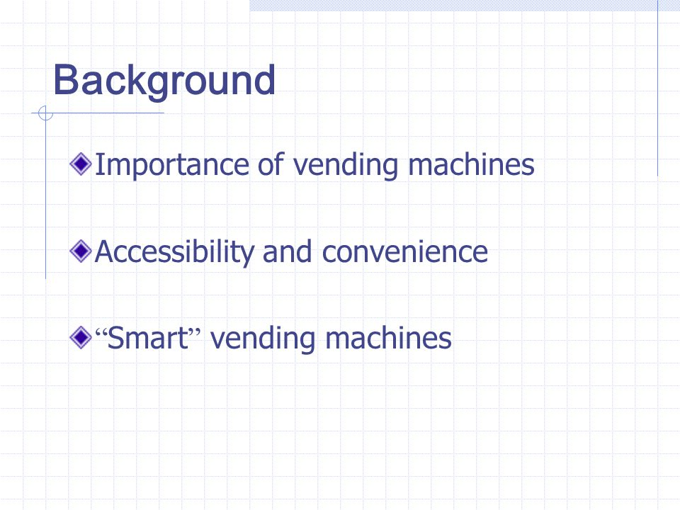 Background Importance of vending machines
