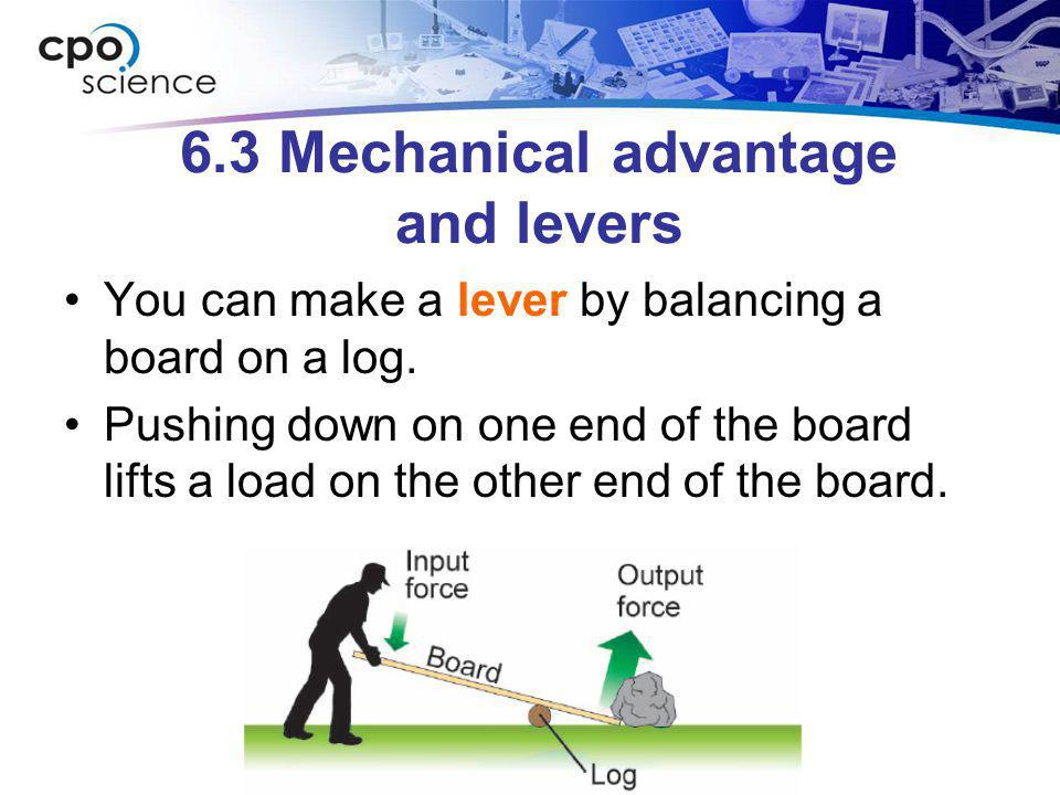 6.3 Mechanical advantage and levers