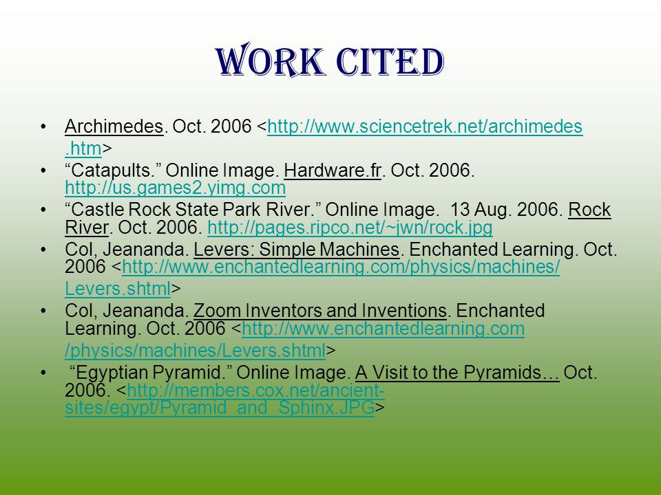 Work Cited Archimedes. Oct. 2006 <http://www.sciencetrek.net/archimedes. .htm>
