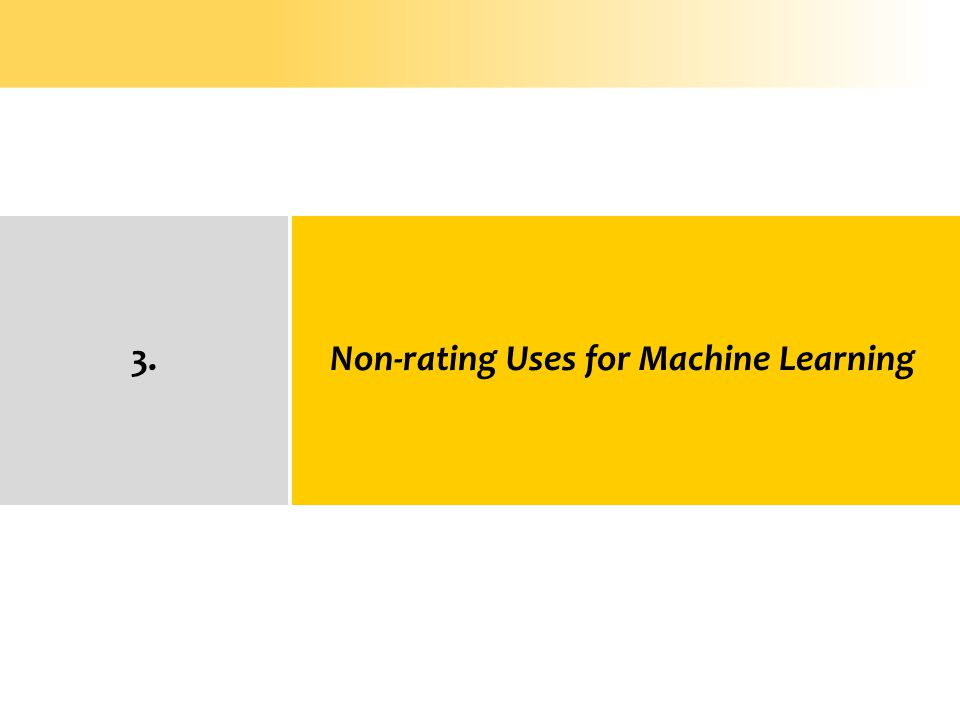 3. Non-rating Uses for Machine Learning