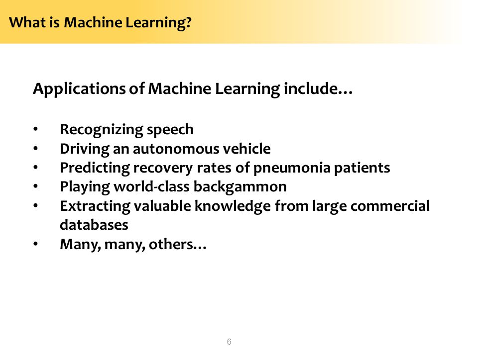 Applications of Machine Learning include…