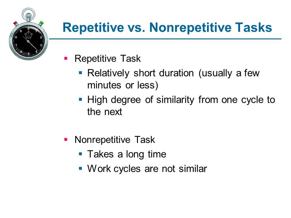 Repetitive vs. Nonrepetitive Tasks