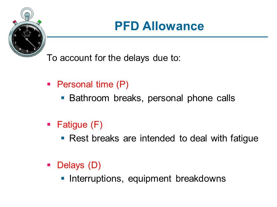 PFD Allowance Bathroom breaks, personal phone calls
