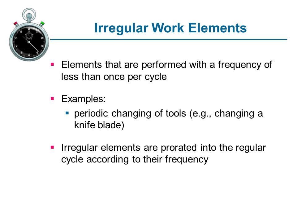 Irregular Work Elements