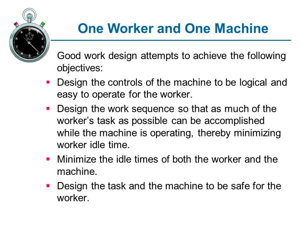 One Worker and One Machine